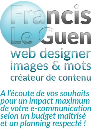 Francis Le Guen. Créateur de contenu - Web Designer - Auteur multimedia